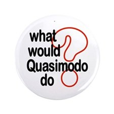 "Quasimodo 3.5"" Button"