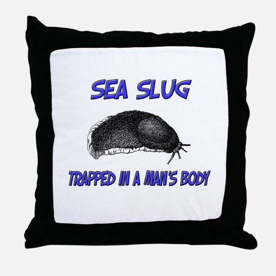 Sea Slug Trapped In A Man's Body Throw Pillow