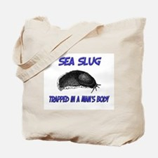 Sea Slug Trapped In A Man's Body Tote Bag
