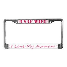 USAF Wife, I love my Airman License Plate Frame