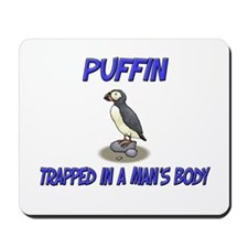 Puffin Trapped In A Man's Body Mousepad