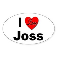 I Love Joss for Joss Lovers Oval Decal