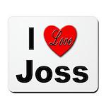 I Love Joss for Joss Lovers Mousepad