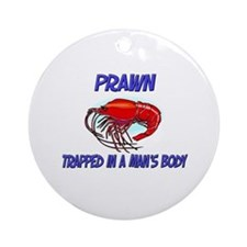 Prawn Trapped In A Man's Body Ornament (Round)