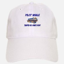 Pilot Whale Trapped In A Man's Body Baseball Baseball Cap