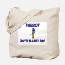 Parrot Trapped In A Man's Body Tote Bag