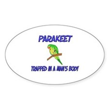 Parakeet Trapped In A Man's Body Oval Decal
