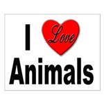 I Love Animals for Animal Lovers Small Poster