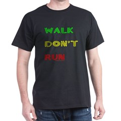 WALK DON'T RUN T-Shirt