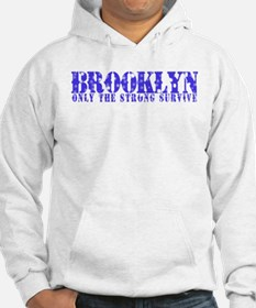 Brooklyn - Only The Strong Hoodie