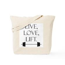 Live, Love, Lift Tote Bag