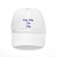 """Cap """" Dig, Dig Tie Fly"""""""