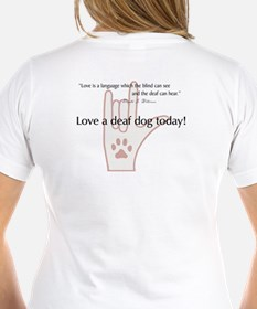 Love a Deaf Dog Today! Shirt