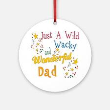 Wild Wacky Dad Ornament (Round)