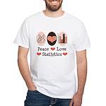 Peace Love Statistics Statistician White T-Shirt