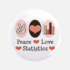 "Peace Love Statistics Statistician 3.5"" Button"