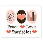 Peace Love Statistics Statistician Small Poster
