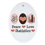 Peace Love Statistics Statistician Oval Ornament