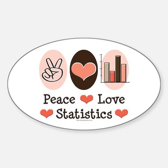 Peace Love Statistics Statistician Oval Decal
