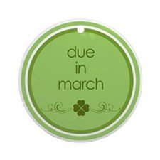 due in march t-shirt Ornament (Round)