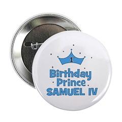 "1st Birthday Prince Samuel IV 2.25"" Button"
