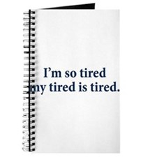 My Tired Is Tired Journal