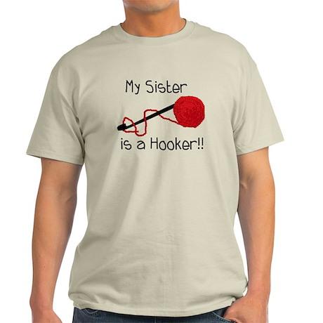 My Sister is a Hooker Light T-Shirt