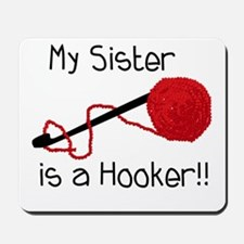 My Sister is a Hooker Mousepad