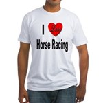 I Love Horse Racing (Front) Fitted T-Shirt