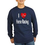 I Love Horse Racing (Front) Long Sleeve Dark T-Shi