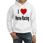 I Love Horse Racing (Front) Hooded Sweatshirt