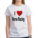 I Love Horse Racing (Front) Women's T-Shirt