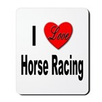 I Love Horse Racing Mousepad