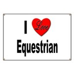 I Love Equestrian Banner