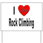 I Love Rock Climbing Yard Sign