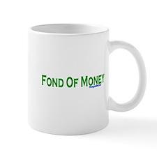 Fond Of Money Mug
