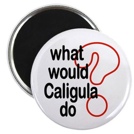 Caligula Magnet