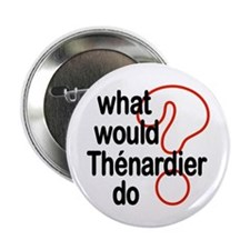 "Thénardier 2.25"" Button"