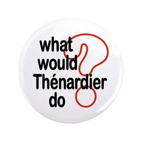 "Thénardier 3.5"" Button"
