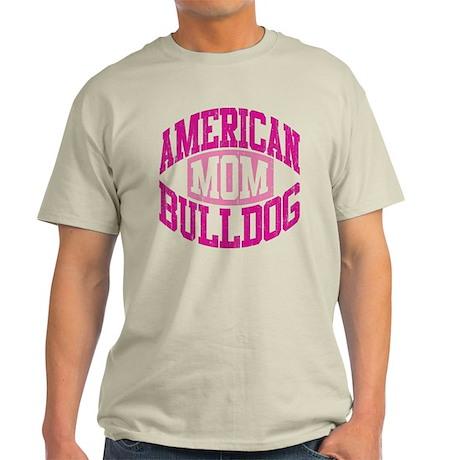 AMERICAN BULLDOG MOM Light T-Shirt
