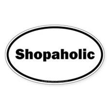 Shopaholic bumper Oval Decal