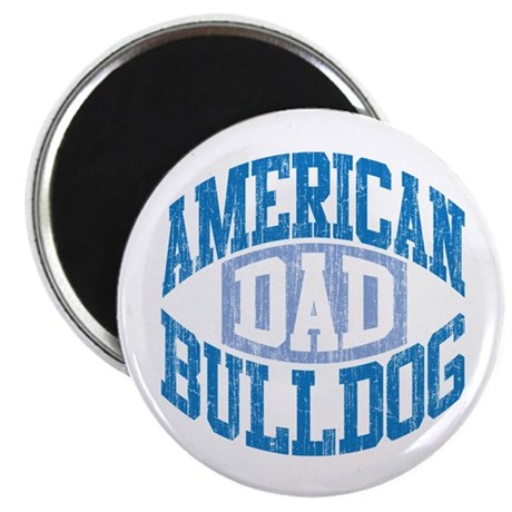 """AMERICAN BULLDOG DAD 2.25"""" Magnet (100 pack)"""
