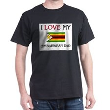 I Love My Zimbabwean Dad T-Shirt