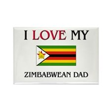 I Love My Zimbabwean Dad Rectangle Magnet