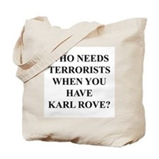 Karl Rove, Terrorists... Ther Tote Bag