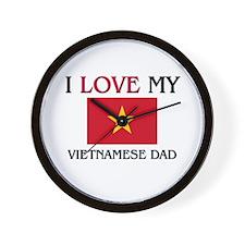 I Love My Vietnamese Dad Wall Clock