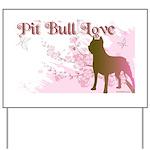 Pit Bull Love Yard Sign