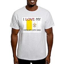 I Love My Vatican City Dad T-Shirt