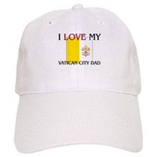 I Love My Vatican City Dad Baseball Cap