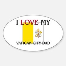 I Love My Vatican City Dad Oval Decal